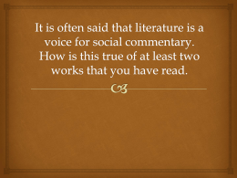 It is often said that literature is a voice for social commentary. How is