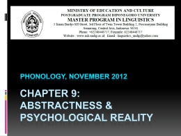 abstractness & psychological reality Phonology