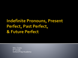Indefinite Pronouns, Present Perfect, Past Perfect, & Future Perfect