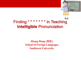 Finding ……in Teaching Pronunciation
