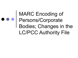Module 5: MARC Encoding of Persons and Corporate Bodies