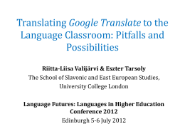 Translating Google Translate to the Language Classroom: Pitfalls