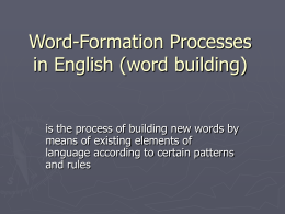Word-Formation Processes in English (word building)