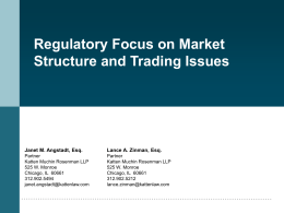 Regulatory Focus on Market Structure and Trading Issues Janet M