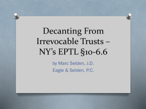 Decanting From Irrevocable Trusts – NY`s EPTL