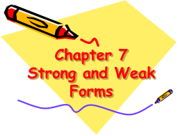 a strong form and one or more weak forms. These words include
