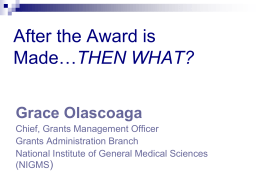 After the Award: Program (Scientific) Perspective ************* Harold