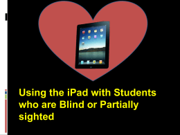 Using the iPad with Students who are Blind or Visually Impaired