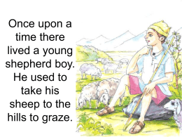 Once upon a time there lived a young shepherd boy. He