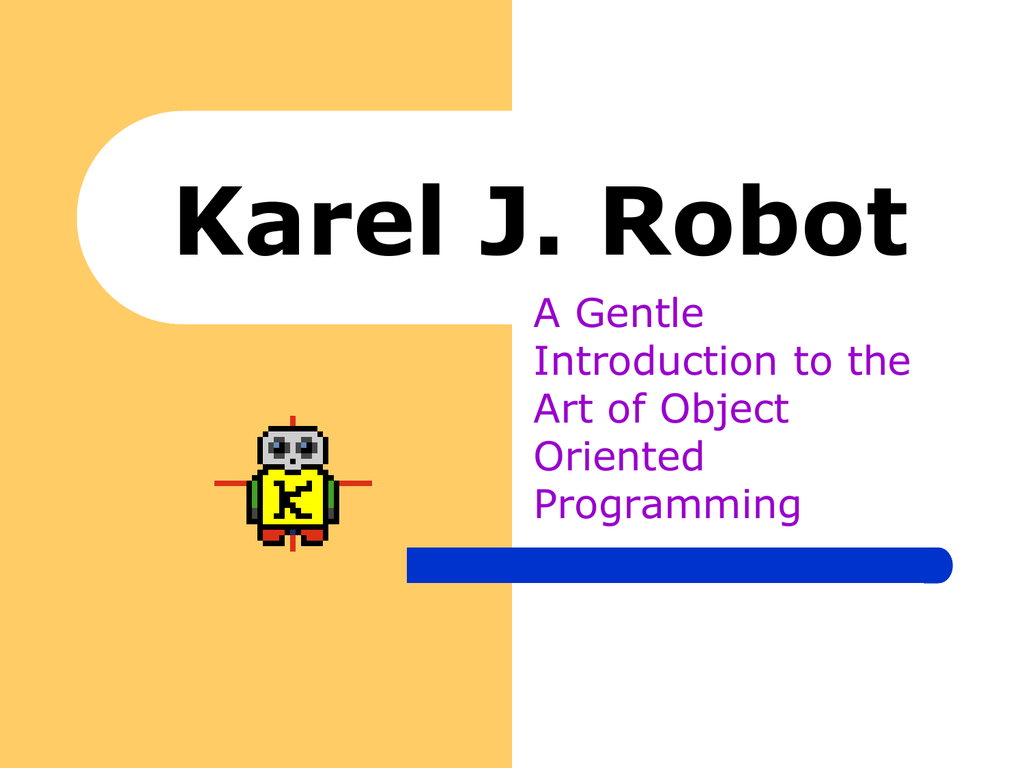 Karel J Robot Chapters 1 and 2 PowerPoint