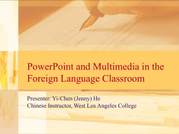 PowerPoint and Multimedia in the Foreign Language Classroom