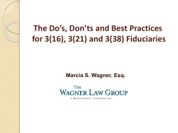 The Do`s, Don`ts and Best Practices for 3(16), 3(21) and 3(38)