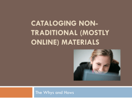 Cataloging Non-Traditional Materials How