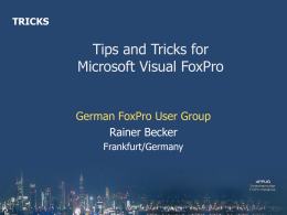 Tips and Tricks for Visual FoxPro - dFPUG
