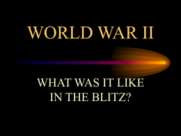 WORLD WAR II - What was it like in the Blitz?