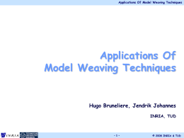 Applications of Model Weaving Techniques