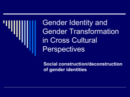 Gender Identity and Gender Transformation in Cross Cultural