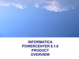 PowerCenter 8 Overview
