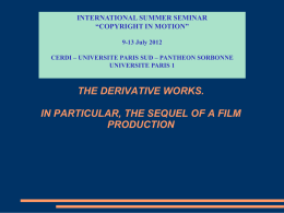 the derivative works. in particular, the sequel of a film