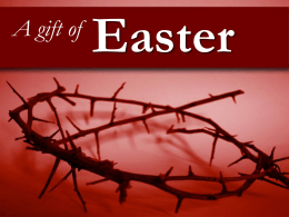 A Gift of Easter (2011edition) PowerPoint Ppt file
