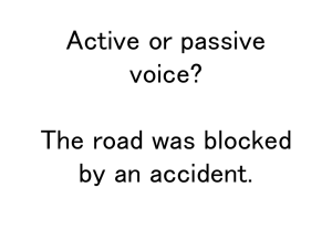 Review: Passive vs. Active Voice