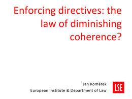 Enforcing directives: the law of diminishing coherence? EUROPEAN
