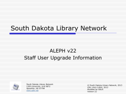 ALEPH v22 Updates - South Dakota Library Network
