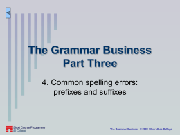 Common spelling errors - prefixes and suffixes.