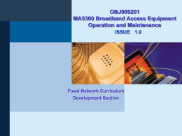 OBJ009202 MA5300 Broadband Access Equipment Operation and