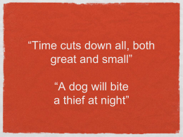 """Time cuts down all, both great and small"" ""A dog will bite a thief at"