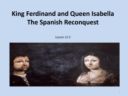 King Ferdinand and Queen Isabella The Spanish Reconquest