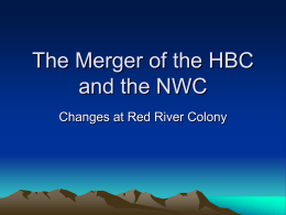 The Merger of the HBC and the NWC