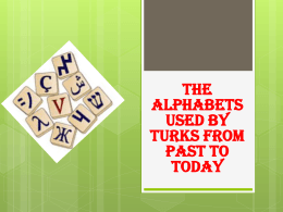 the alphabets used by turks from past to today contents the