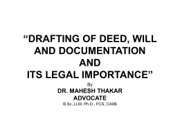 """DRAFTING OF DEED, WILL AND DOCUMENTATION"