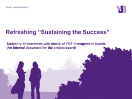 "Refreshing ""Sustaining the Success"" Updating the YJB`s Guidance"
