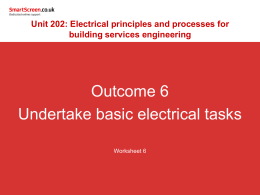 6. Understand how to undertake basic electrical tasks