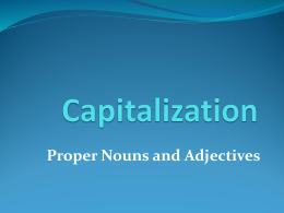 Capitalization: Proper Nouns and Adjectives