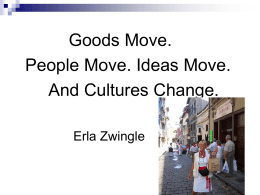 Goods Move. People Move. Ideas Move. And Cultures Change.