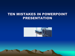 TEN MISTAKES IN POWERPOINT PRESENTATION