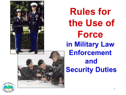 Rules for the Use of Force in Military Law Enforcement and Security