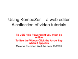 Using KompoZer -- a web editor A collection of video tutorials