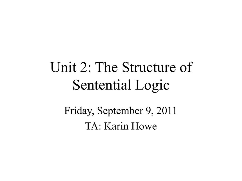 Unit 2 The Structure Of Sentential Logic