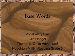Vocabulary Skill: Base Words