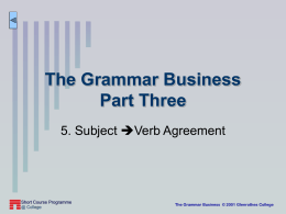 Subject-Verb agreement.