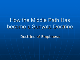How the Middle Path Has become a Sunyata Doctrine
