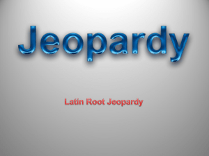 Latin Root Jeopardy