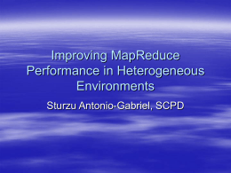 Improving MapReduce Performance in Heterogeneous Environments