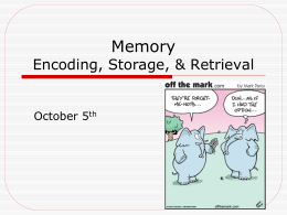 Memory Encoding, Storage, & Retrieval