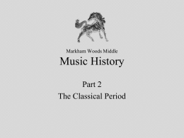 Classical Period - Markham Woods Middle School Band