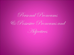 Personal Pronoums & Possesive Adjectives and pronoums